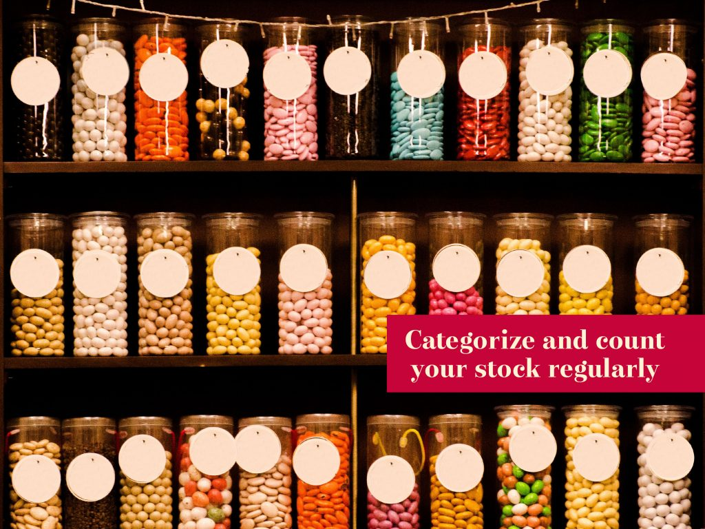 Categorising and counting your stock regularly will help you do better business.